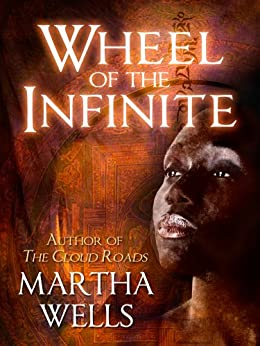 Wheel of the Infinite (English Edition) di [Wells, Martha]