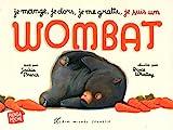 Je mange, je dors, je me gratte... je suis un wombat