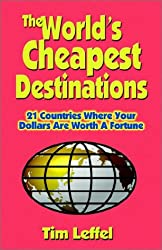 The World's Cheapest Destinations: 21 Countries Where Your Dollars Are Worth a Fortune