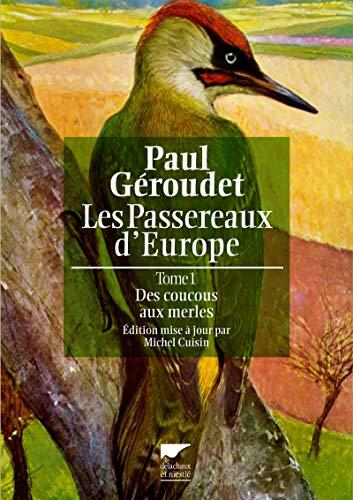Les passereaux d'Europe, Tome 1 : Des Coucous aux Merles