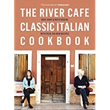 The River Café Classic Italian Cookbook