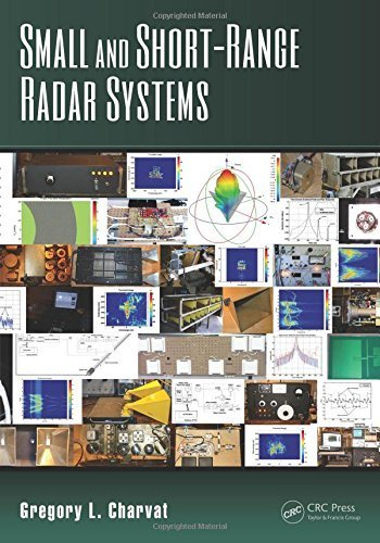Small and Short-Range Radar Systems (Modern and Practical Approaches to Electrical Engineering) by Gregory L. Charvat (2014-04-04)