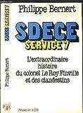Sdece [service de documentation exterieure et de contre-espionnage], service 7 - L'extraordinaire av