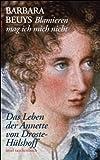 »Blamieren mag ich mich nicht«: Das Leben der Annette von Droste-Hülshoff (insel taschenbuch)