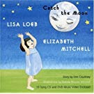 Catch the Moon by Lisa Loeb, Elizabeth Mitchell (2007) Audio CD