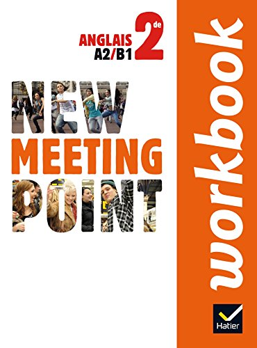 Anglais 2e New Meeting Point : Workbook par Josette Starck, Cynthia Berney, Pascale Camps-Vaquer, Pryscilla Hebel, Collectif