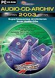Audio-CD-Archiv, Edition 2003, CD-ROM Superbequemes Archivieren Ihrer Musik- und mp3-CDs. Für Windows 98SE/Me/2000/XP