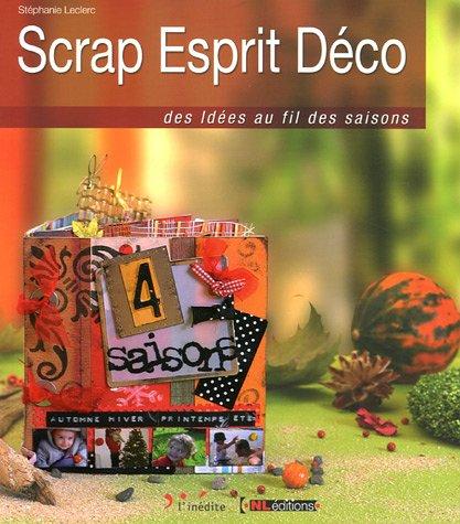 Scrap Esprit Déco : Des idées au fil des saisons