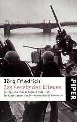 Das Gesetz des Krieges: Das deutsche Heer in Russland 1941-1945. Der Prozess gegen das Oberkommando der Wehrmacht