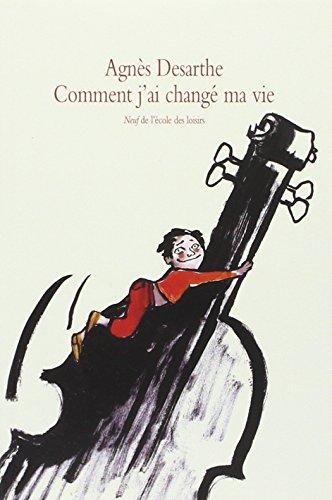 Comment j'ai changé ma vie par Agnès Desarthe