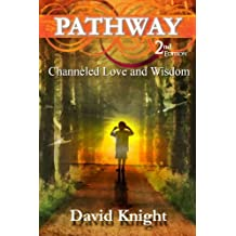 Pathway (2nd Edition) - Channeled Love and Wisdom (AscensionForYou - Spiritual Guidance and Education Book 1)