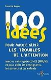 100 idées pour mieux gérer les t...