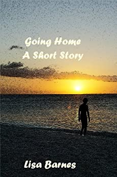 Going Home ~ A Short Story by [Barnes, Lisa]