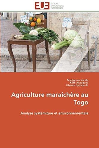 Agriculture mara??ch???re au Togo: Analyse syst??mique et environnementale by Madjouma Kanda (2012-03-15) par Madjouma Kanda;Koffi Akpagana;Gbandi Djaneye-B.