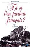 """Et si l'on parlait français?: Essai sur une langue universelle (Collection """"Documents"""")"""
