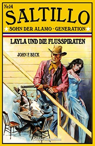 Saltillo Band 14  Layla Und Die Flusspiraten por John F. Beck Gratis