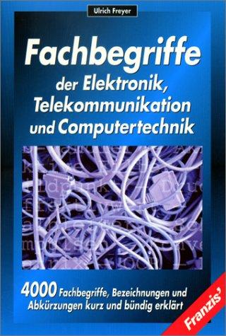 Fachbegriffe der Elektronik, Telekommunikation und Computertechnik
