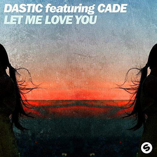 Let Me Love You [Feat. Cade]
