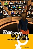 Next 5000 Years Women Will Rule the World: Sustainability issue solved (English Edition)