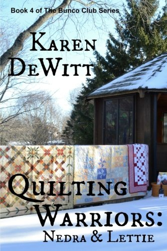 Quilting Warriors: Nedra & Lettie (The Bunco Club Series, Band 4)