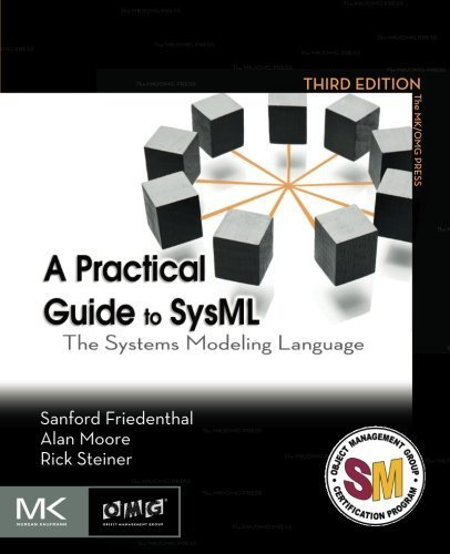A Practical Guide to SysML, Third Edition: The Systems Modeling Language (The MK/OMG Press) 3rd edition by Friedenthal, Sanford, Moore, Alan, Steiner, Rick (2014) Taschenbuch