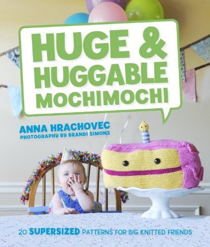 imochi: 20 Supersized Patterns for Big Knitted Friends (Diy Halloween-plüschtiere)