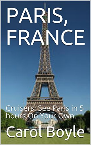 paris-france-cruisers-see-paris-in-5-hours-on-your-own-carols-worldwide-cruise-port-itineraries-book