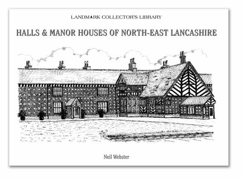 Halls and Manor Houses of North-East Lancashire (Landmark Collectors Library)