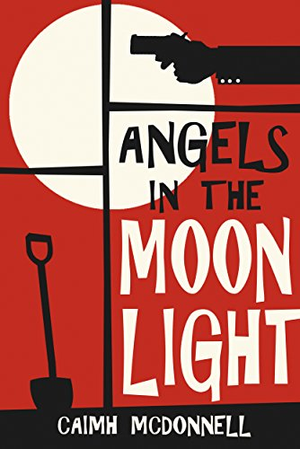 Angels in the Moonlight: A prequel to The Dublin Trilogy by [McDonnell, Caimh]