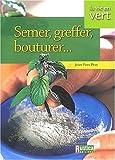 Image de Semer, greffer, multiplier vos plantes