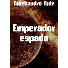 Emperador espada (Spanish Edition)