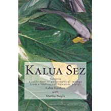 Kalua Sez: a collection of philosophical sayings from a traditional Hawaiian healer