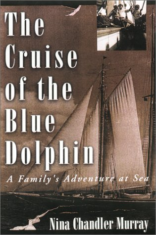 The Cruise of the Blue Dolphin: A Family's Adventure at Sea