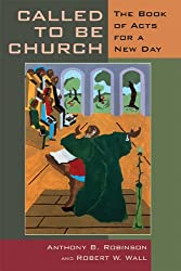 Called to be Church: The Book of Acts for the Church Today