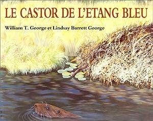 """Afficher """"Le castor de l'étang bleu"""""""