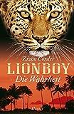 Lionboy. Die Wahrheit (Bd. 3) - Zizou Corder