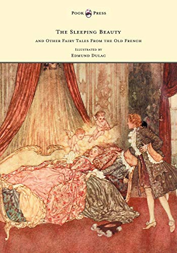 The Sleeping Beauty and Other Fairy Tales from the Old French - Illustrated by Edmund Dulac - Edmund Dulac