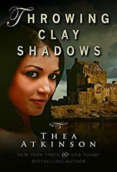 Throwing Clay Shadows: a coming of age novel in 1800s Scotland by [Atkinson, Thea]