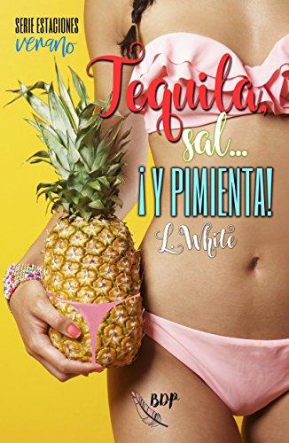 Tequila, sal... ¡y pimienta!: Verano (Estaciones nº 1)