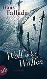 Wolf unter Wölfen: Roman - Hans Fallada