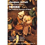 Noise: Political Economy of Music (Theory & History of Literature)