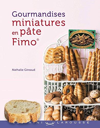 Gourmandises miniatures pâte Fimo® Les mini Larousse