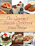 The Gourmet Jewish Cookbook by Philips, Denise (2012) Hardcover