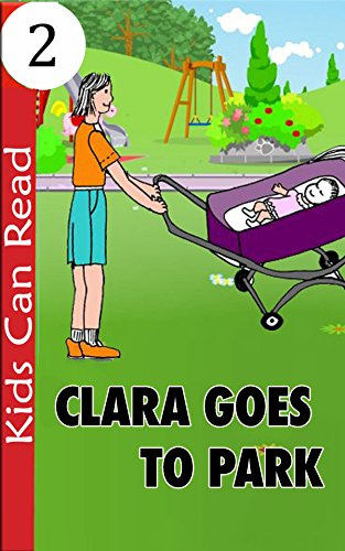 Clara Goes to Park - Early Readers Phonics and Sight Words: Easy to Read, Ages 4-6 (First Phonics Book 9) (English Edition)