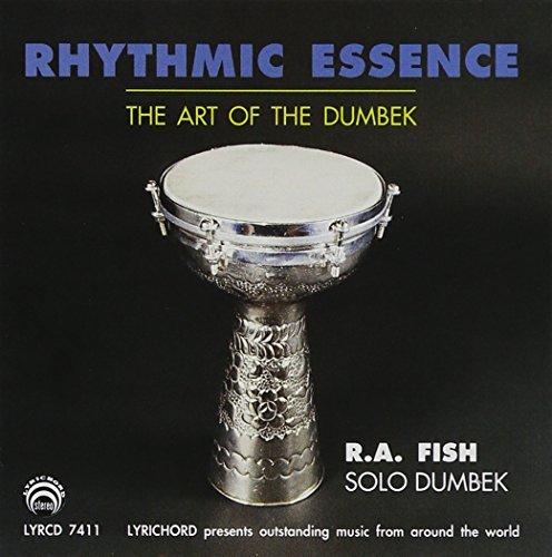 Rhythmic Essence: The Art of The Doumbek by R.A. FISH (1993-12-01)