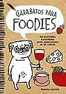 Garabatos para foodies: 50 divertidas actividades para apasionados de la comida par Correll