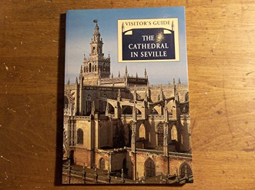 The Cathedral in Sevilla: visitor's guide
