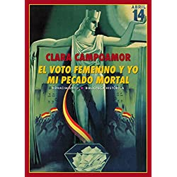 El voto femenino y yo: mi pecado mortal (Biblioteca Histórica)