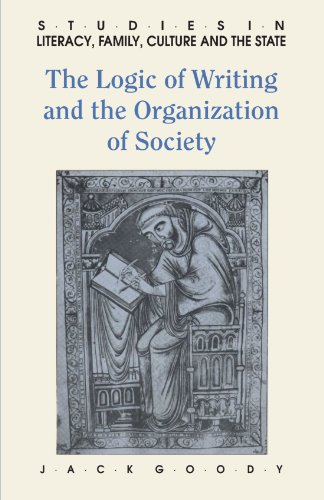 The Logic of Writing and the Organization of Society Paperback (Studies in Literacy, the Family, Culture and the State)