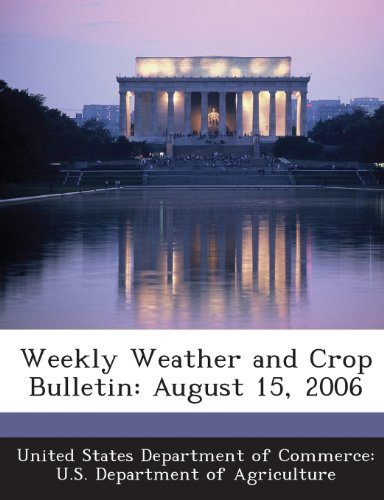 Weekly Weather and Crop Bulletin: August 15, 2006